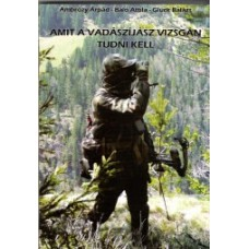 Amit a vadászíjász vizsgán tudni kell (bővített kiadás)